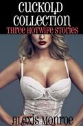 The Cuckold Collection (Three Hotwife Stories)
