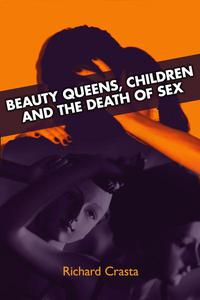 Beauty Queens, Children and the Death of Sex