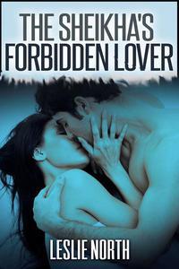 The Sheikha's Forbidden Lover