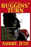Buggins' Turn: the Original Screenplay