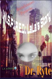 I.N.S.P.I.R.E.D.: Lala's Story Part 1