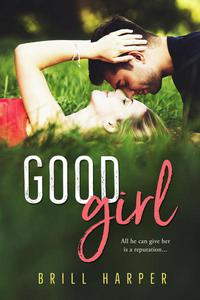 Good Girl: A Bad Boy Romance