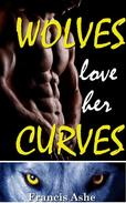 Wolves Love Her Curves (BBW werewolf menage erotic romance)