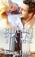 Billionaire Romance: A Billionaire-Dollar Name