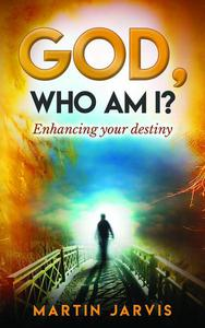 God, Who Am I?   Enhancing Your Destiny!
