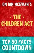 The Children Act - Top 50 Facts Countdown