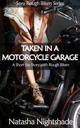 Taken in a Motorcycle Garage: A Short Sex Story with Rough Bikers