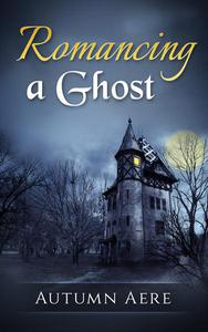 Romancing a Ghost
