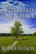 The Determined Time and Place