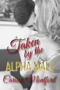 Taken by the Alpha Male (OTT dominant alpha male breeding virgin dubcon erotica)