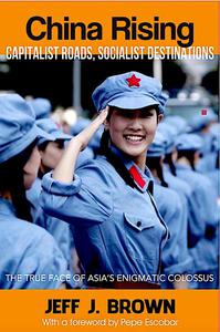 China Rising—Capitalist Roads, Socialist Destinations
