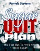 Sugar Quit Plan: The Best Tips to Avoiding High Blood Sugar!