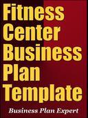 Fitness Center Business Plan Template (Including 6 Special Bonuses)