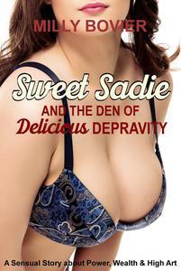Sweet Sadie & the Den of Delicious Depravity