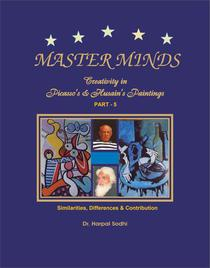 Master Minds: Creativity in Picasso's & Husain's Paintings. Part 5