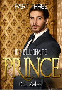 Her Billionaire Prince (Part Three)