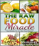 Raw Food: The Raw Food Miracle