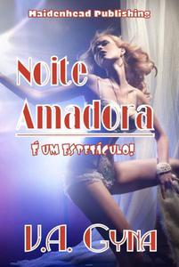 Noite Amadora: É um Espetáculo!
