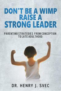 Don't be a Wimp Raise a Strong Leader