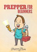 Prepper for Beginners