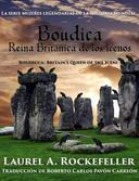Boudica, Reina Británica de los Icenos
