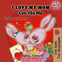 I Love My Mom (English Vietnamese bilingual edition)
