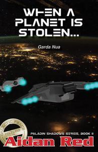 Garda Nua: When a Planet is Stolen