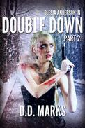 Double Down Part 2: Olesia Anderson Thriller #4.2