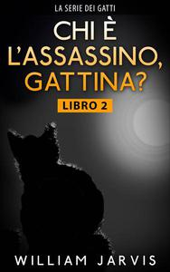 chi è l'assassino, gattina?