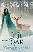The Oak - A Grown Up Fairy Tale