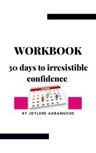 30 Days To Irresistible Confidence