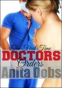 Doctors Orders - The First Time (Virgin and Doctor Erotica)