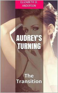 Audrey's Turning: The Transition