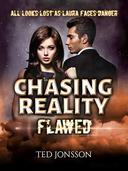 Chasing Reality, Flawed