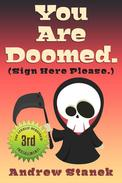 You Are Doomed. (Sign Here Please)