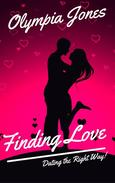 Finding Love: Dating the Right Way!