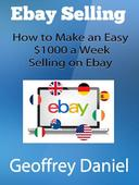 Ebay Selling – How to Make an Easy $1000 a Week Selling on Ebay