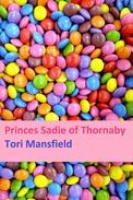 Princess Sadie of Thornaby: a Northern Romance