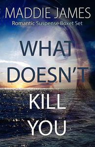 What Doesn't Kill You Romantic Suspense Boxed Set