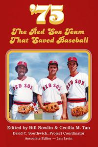 '75: The Red Sox Team that Saved Baseball