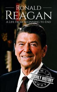 Ronald Reagan: A Life From Beginning to End