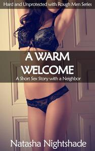 A Warm Welcome: A Short Sex Story with a Neighbor
