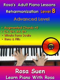 Rosa's Adult Piano Lessons Reharmonization Level 8 Advanced Level - •Augmented Chord Substitution +5 & Whole Tone Scale