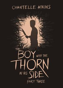 The Boy With The Thorn In His Side - Part Three