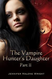 The Vampire Hunter's Daughter: Part II