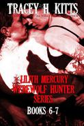 Lilith Mercury, Werewolf Hunter Series (Boxed Set, Books 6-7)