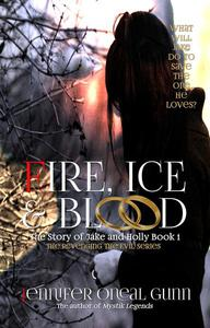 Fire, Ice & Blood - The Story of Jake and Holly Book 1