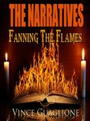 The Narratives III: Fanning The Flames