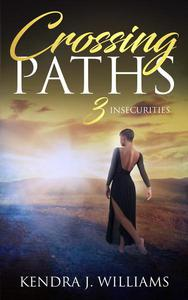 Crossing Paths 3: Insecurities