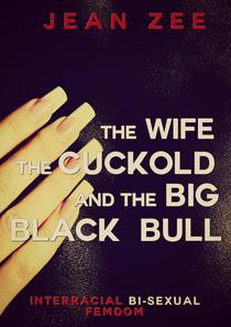 The Wife, the Cuckold and the Big Black Bull